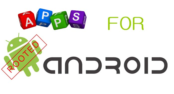 Best Rooted Apps