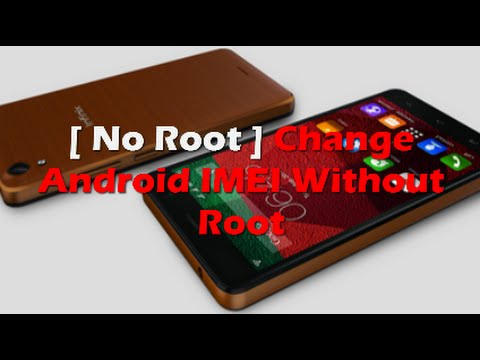 How to Change Android IMEI Number (Root - Without Root)