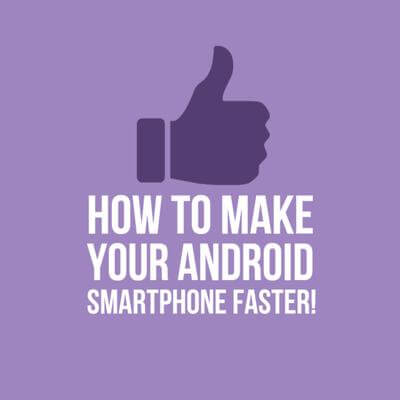 How-to-make-android-run-faster