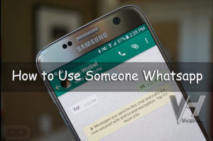 use someone's whatsapp in your android mobile
