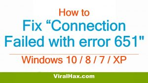 Fix Connection Failed with Error 651 in Windows 7,8,10