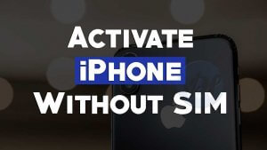 activate iphone without sim how to activate iphone without sim card method 13350