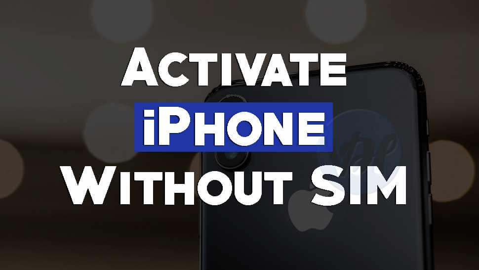 How to Activate iPhone Without SIM Card [Latest Method] - Viral Hax