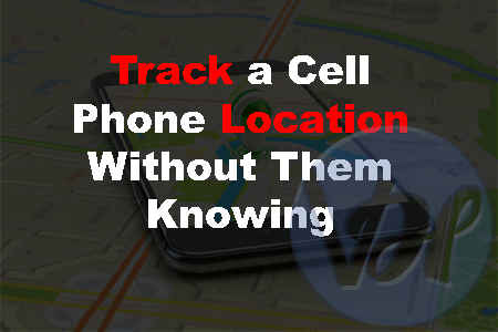 How-to-Track-a-Cell-Phone-Location-Without-Them-Knowing
