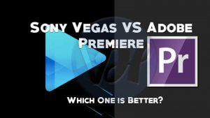 Sony Vegas VS Adobe Premiere | Which One is Better?