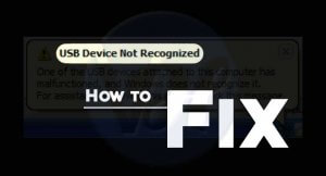 How to Fix USB Device Not Recognized Error