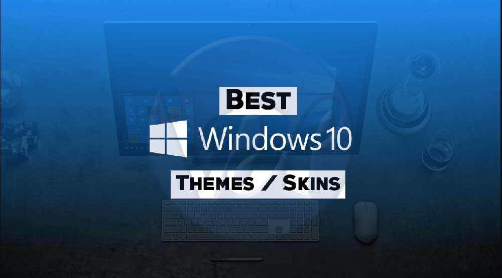 best-windows-10-themes-skins