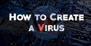 How to Create a Virus in Few Minutes
