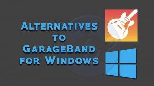 5 Best Alternatives to GarageBand for Windows in 2019