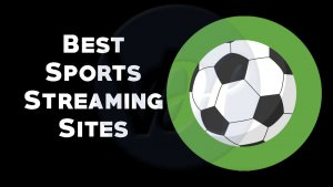 Top 11 Best Free Live Sports Streaming Sites of 2020
