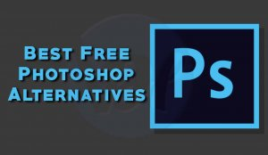 7 Best Free Photoshop Alternatives For Windows and MAC of 2019