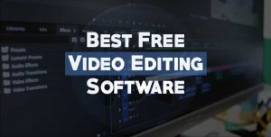 6 Best Free Video Editing Software of 2020 | For Windows & MAC