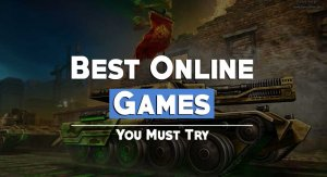 Top 5 Best Online Games that You Must Try in 2019