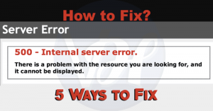 How to Solve HTTP 500 Internal Server Error?