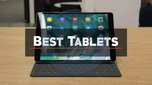 5 Best Tablets that You Must Buy in 2019