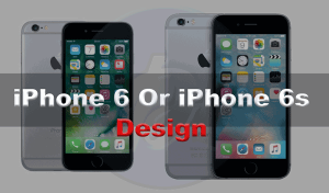 iPhone 6 vs 6s: What are the Differences ?