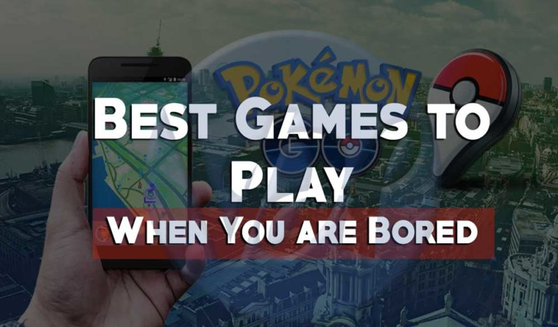 Games to Play When You are Bored