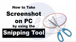 How to Take Screenshot on a PC | Snipping Tool