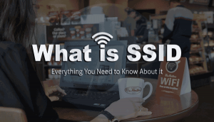 What is SSID?  Everything You Need to Know About it