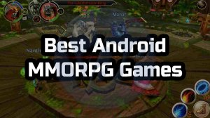 10 Best Android MMORPG Games of 2020 | Updated