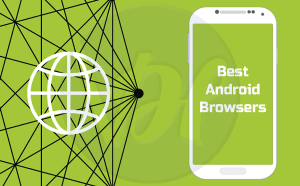 5 Best Android Browsers of 2019