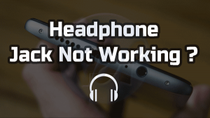 Solution: Headphone Jack Not Working Properly
