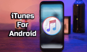 3 Ways to Access iTunes For Android