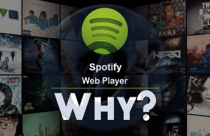5 Reasons Why Should You Use the Spotify Web Player?