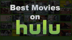 5 Good and Best Movies on Hulu of 2019