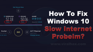 How to Fix Windows 10 Internet Slow Problem