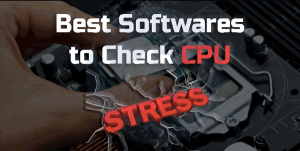 5 Best Tools to Perform CPU Stress Test On Your PC