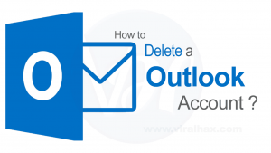 How to Delete Outlook Account Quickly and Easily?