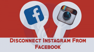 How to Disconnect Instagram From Facebook