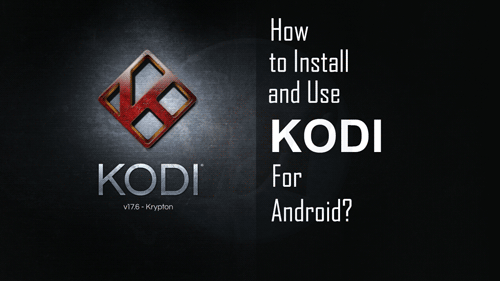 How-to-Install-and-Use-Kodi-For-Android-2-1