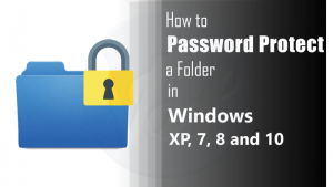 How to Password Protect a Folder in Windows XP, 7, 8 and 10