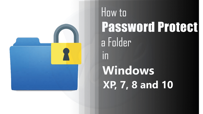 How-to-Password-Protect-a-Folder-in-Windows-XP-7-8-and-10
