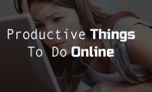 6 Productive things to do online on Internet
