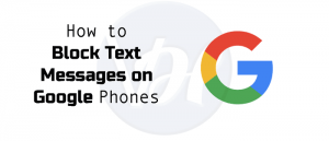 How to Block Text Messages on Your Android Device?