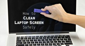 How to Clean a Laptop Screen Safely