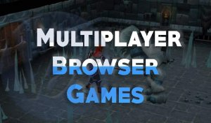5 Best Multiplayer Browser Games of 2019