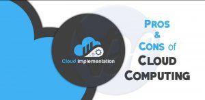 What are The Pros and Cons of Cloud Computing