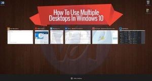 How to Use Multiple Desktops on Windows 10