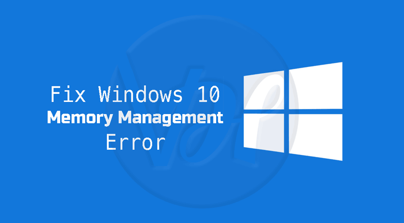 memory management issues windows 10