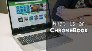 What is a Chromebook | Laptop Vs Windows Vs Chromebook