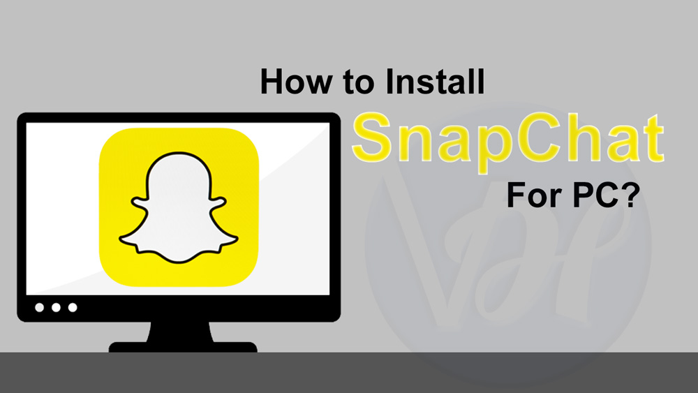 How to Install SnapChat For PC | 100% Verified - Viral Hax