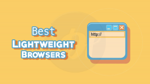 10 Best Lightweight Browsers For Windows and MAC of 2020