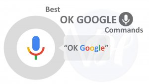 Best OK GOOGLE Commands