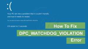 How to fix DPC_WATCHDOG_VIOLATION error