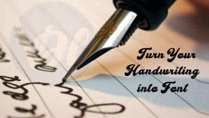 How to Turn Your Handwriting Into a Font