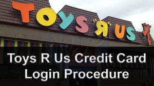 Toys R Us Credit Card Login Procedure
